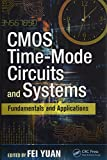 CMOS Time-Mode Circuits and Systems: Fundamentals and Applications (Devices, Circuits, and Systems)