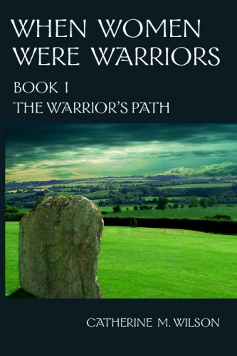free kindle book When Women Were Warriors Book I: The Warrior's Path