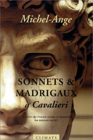 Sonnets et madrigaux à Cavalieri