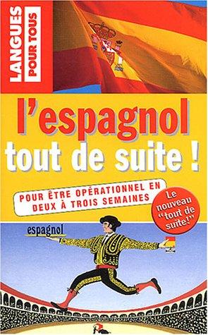 L'espagnol tout de suite ! par Christian Régnier