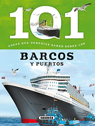 101 Cosas que deberías saber sobre los barcos y puertos por Susaeta Ediciones S A
