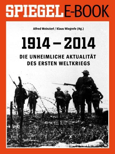 1914 - 2014 - Die unheimliche Aktualität des Ersten Weltkriegs: Ein SPIEGEL E-Book - Ethnischen Spiegel