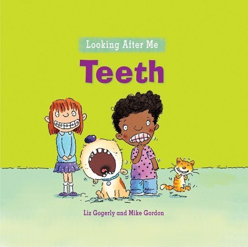 Teeth (Looking After Me) by Liz Gogerly (2008-10-01)