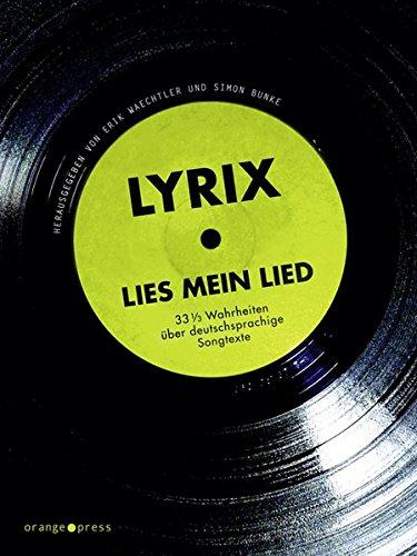 lyrix-lies-mein-lied-33-1-3-wahrheiten-ber-deutschsprachige-songtexte-das-nchste-lied-ist-ein-liebes