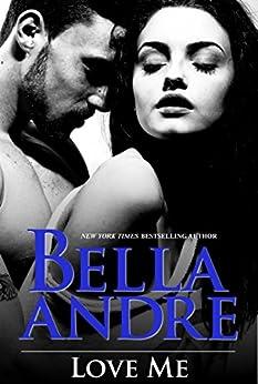 Love Me (Contemporary Romance) (Take Me Book 2) (English Edition) von [Andre, Bella]