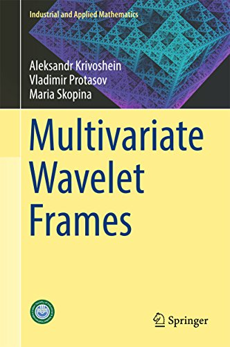 Multivariate Wavelet Frames (Industrial and Applied Mathematics) (English Edition) -