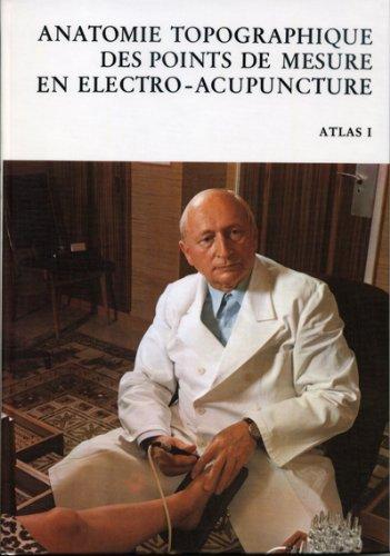 Anatomie topographique des points de mesure en Electro-Acupuncture: Atlas I