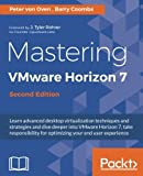 Mastering VMware Horizon 7 - Second Edition by Peter von Oven (2016-11-04)