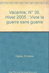 Vacarme, N° 30, Hiver 2005 : Vivre la guerre sans guerre