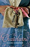 The Chatelaine: Number 1 in series (Rochford Trilogy)