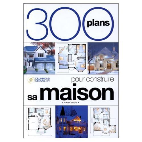 300 plans pour construire votre maison