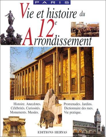 Vie et Histoire du XIIe Arrondissement de Paris par Alfred Fierro