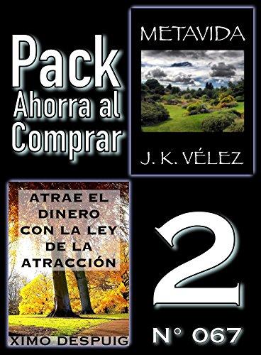 Pack Ahorra al Comprar 2 (Nº 067): Atrae el dinero con la ley de la atracción & Metavida por Ximo Despuig