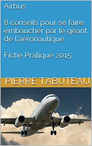 airbus-8-conseils-pour-se-faire-embaucher-par-le-geant-de-laeronautique-fiche-pratique-2015