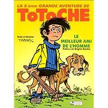 Totoche, tome 8 : Le Meilleur Ami de l'Homme