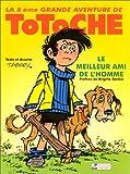 Totoche, tome 8 - Le Meilleur Ami de l'Homme