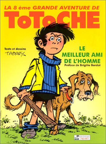 Totoche, tome 8 : Le Meilleur Ami de l&#...