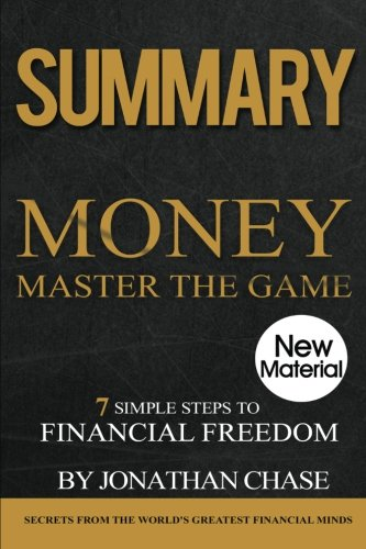 Summary: Money Master The Game: Action Guide To The 7 Simple Steps To Financial Freedom por Jonathan Chase