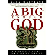 A Big-Enough God: A Feminist's Search for a Joyful Theology