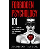 Forbidden Psychology 101: The Cool Stuff They Didn't Teach You About In School (English Edition)