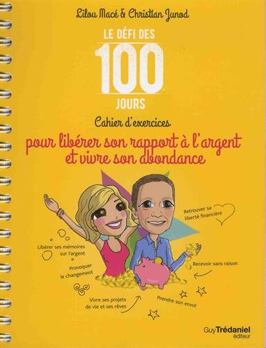 Le Défi des 100 jours ! Cahier d'exercices pour libérer son rapport à l'argent et vivre son abondance