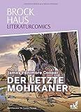 Brockhaus Literaturcomics Der letzte Mohikaner: Weltliteratur im Comic-Format