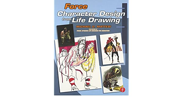 Character Design Quarterly 2 Pdf : Buy force: character design from life drawing force drawing series