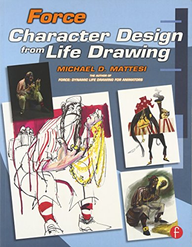 Force: Character Design from Life Drawing (Force Drawing Series) por Mike Mattesi