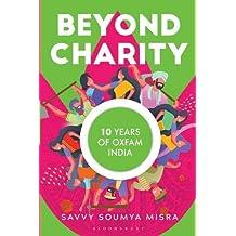 Beyond Charity: 10 Years of Oxfam India Misra, Savvy Soumya