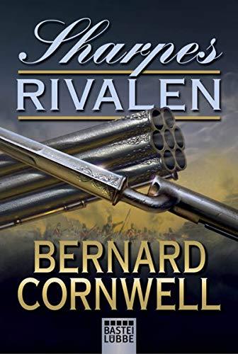 Sharpes Rivalen: Historischer Roman (Sharpe-Serie, Band 13) -