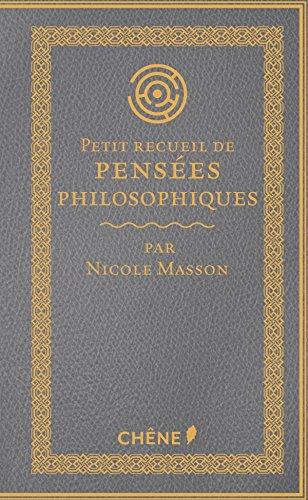Petit recueil de pensées philosophiques par Nicole Masson