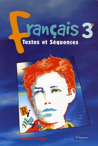 Textes et Séquences : Français, 3e (Livre de l'élève)