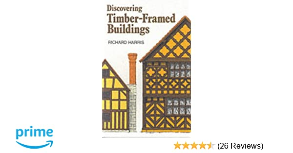 Timber-framed Buildings Discovering Discovering S.: Amazon.co.uk ...