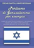 Scarica Libro Parliamo di Gerusalemme per esempio (PDF,EPUB,MOBI) Online Italiano Gratis