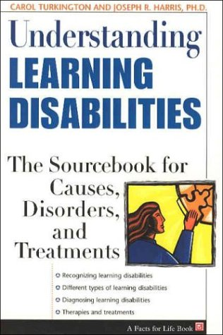 Understanding Learning Disabilities: The Sourcebook for Causes, Disorders and Treatments (Facts for Life)