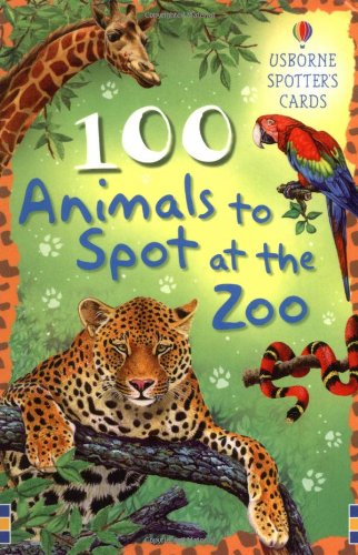 100 Animals to Spot at the Zoo (Spotter's Cards)