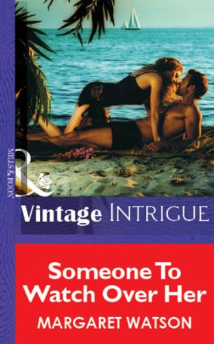 Someone To Watch Over Her (Mills & Boon Vintage Intrigue) (English Edition)