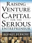 Raising Venture Capital for the Serio...