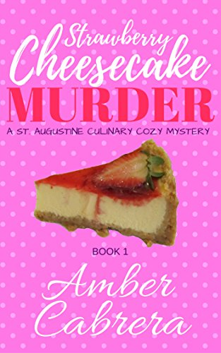 strawberry-cheesecake-murder-a-st-augustine-culinary-cozy-mystery-cheesecake-murders-book-1