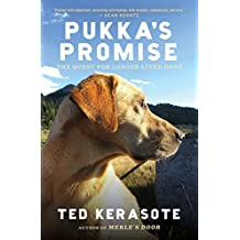 Pukka's Promise: The Quest for Longer-Lived Dogs by Ted Kerasote (2014-02-04)