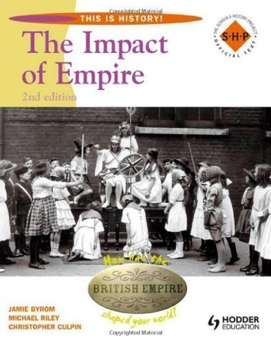 Impact of Empire: Pupil's Book (This is History!) 2nd (second) Edition by Culpin, Chris, Series Ed, Riley, Michael published by Hodder Education (2008)