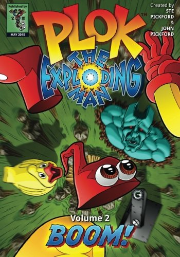 Plok The Exploding Man: Volume 2: Boom! (Plok The Exploding Man, The Comic Strip)