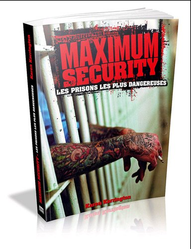 Maximum security : Les prisons les plus dangereuses (Original poche) par Karen Farrington