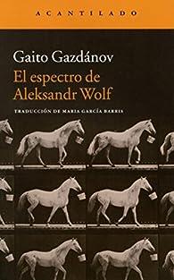 El espectro de Aleksandr Wolf par Gaito Gazdánov