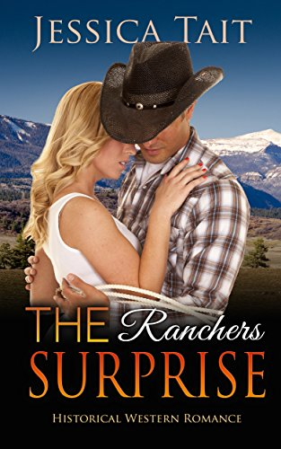 The Rancher's Surprise: Historical Western Romance (Cowboy Rancher Western Book 1) (English Edition)