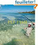 Fifty More Places to Fly Fish Before...