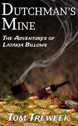 Dutchman's Mine: The Adventures of Latakia Billows (English Edition)