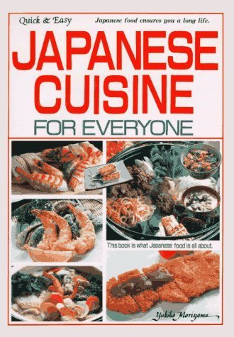 Japanese Cuisine for Everyone: Quick and Easy by Yukiko Moriyama (2000-10-01)