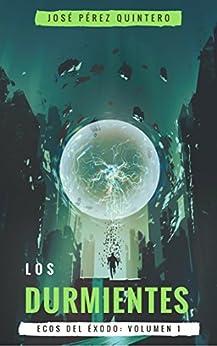 Los Durmientes (Ecos del éxodo nº 1) de [Quintero, José Pérez]
