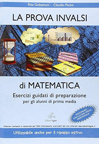 La prova invalsi di matematica. Esercizi guidati di preparazione per gli alunni di prima media